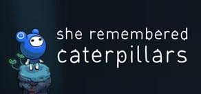 She Remembered Caterpillars tile