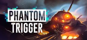 Phantom Trigger tile