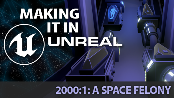 2000:1: A Space Felony Unreal Engine 4