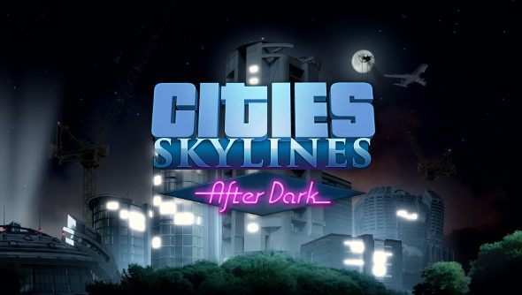 Cities: Skylines - After Dark expansion