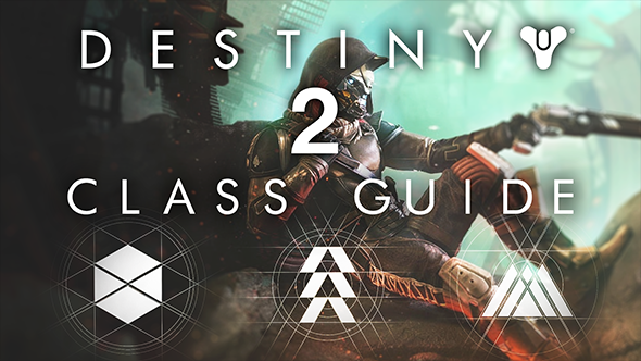 Destiny 2 class guide - your full guide to all the classes and abilities