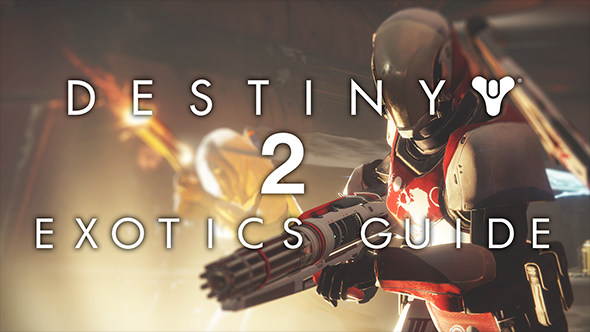 Destiny 2 Exotics Guide All The Golden Weapons And Armour In Game