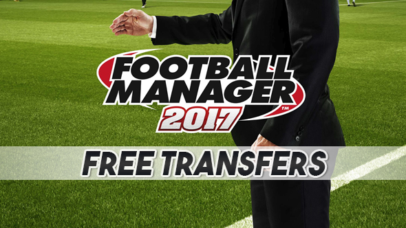 Football Manager 2017: 11 great players to sign on a free transfer