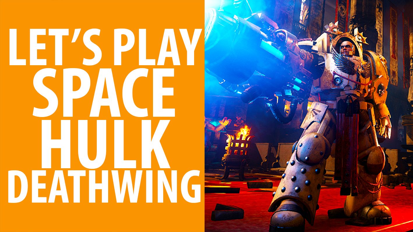 Let's Play Warhammer 40,000 Space Hulk: Deathwing