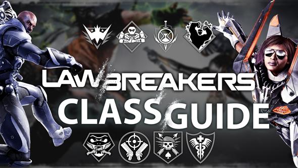 LawBreakers Class Guide