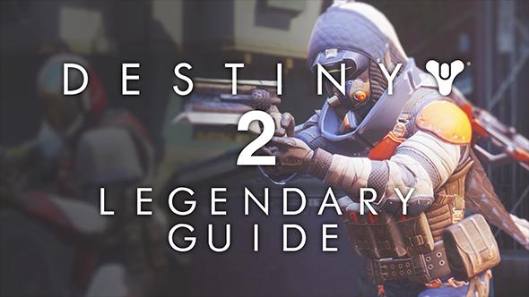 Destiny 2 Legendary weapons guide