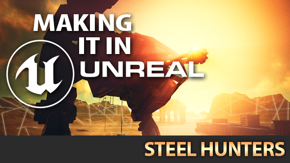 Making it in Unreal Steel Hunters