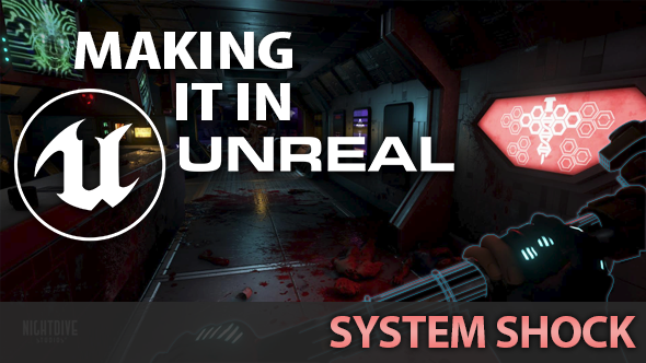 Making it in unreal system shock