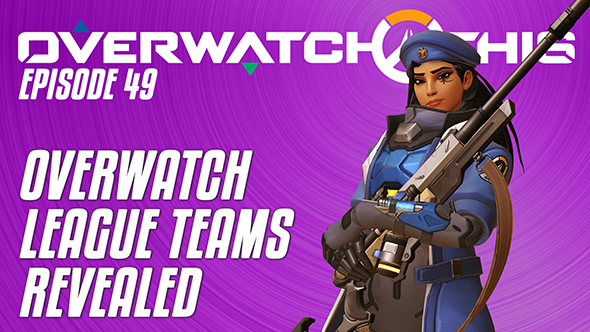 Overwatch This episode 49: Overwatch League teams revealed