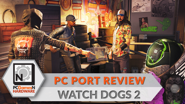 Watch Dogs 2 PC port review – benchmarks, performance