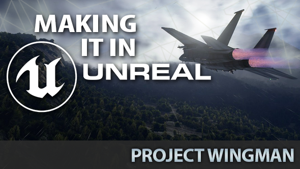 Making it in Unreal: how Project Wingman is taking off
