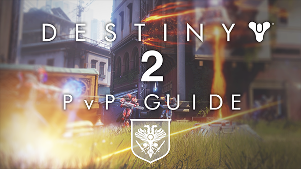 Destiny 2 PvP guide