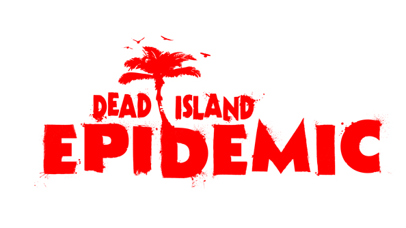 Dead Island: Epidemic is a new, 'nother MOBA