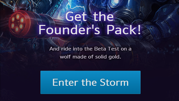 Heroes of the Storm has been invite-only to date.