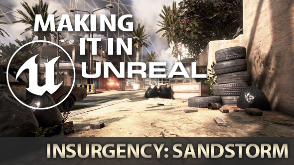 Insurgency Sandstorm Unreal Engine 4