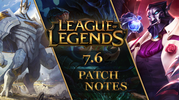 League of Legends patch 7.6