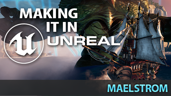 Making it in Unreal: Battlegrounds meets Pirates! beneath the waves of Maelstrom