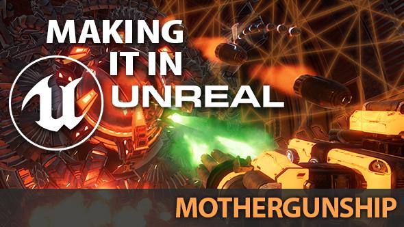 Mothergunship Unreal Engine 4