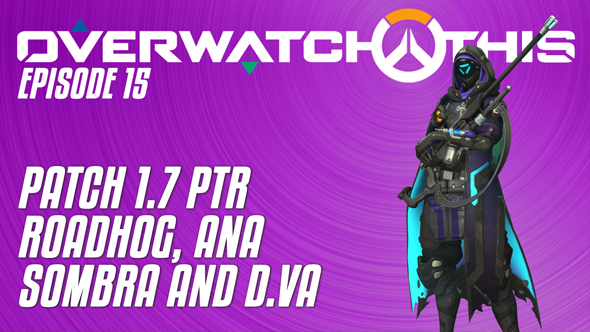 Overwatch This episode 15: breaking down the buffs and nerfs in the PTR