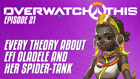Overwatch This episode 21: Efi Oladele theories, rumours, thoughts and spider-tanks
