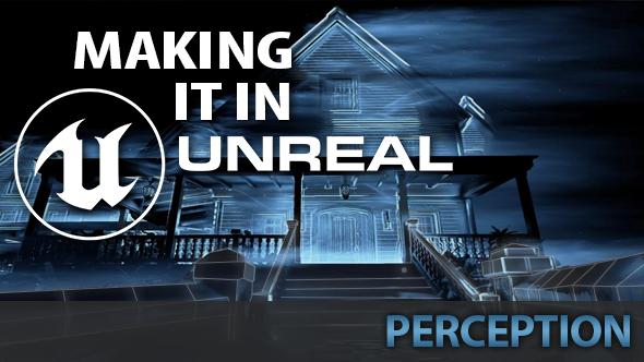 Making it in Unreal: how blind horror game Perception nails