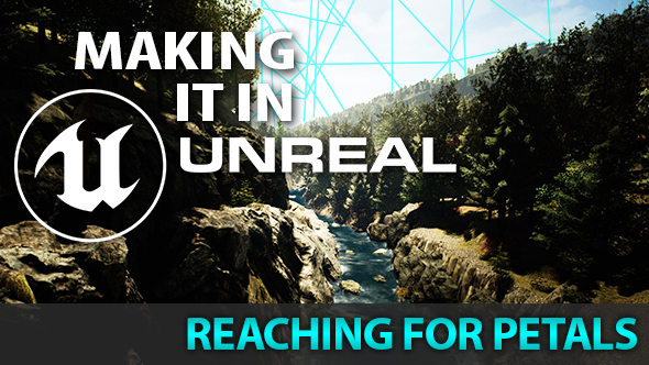 Reaching for Petals Unreal Engine 4