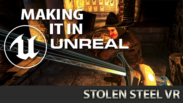 Stolen Steel VR Unreal Engine 4