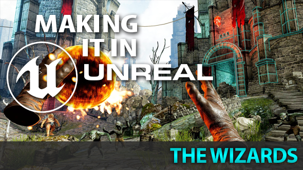 The Wizards Unreal Engine 4