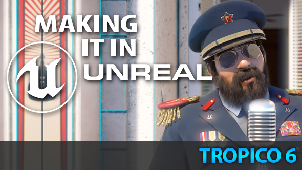 Tropico 6 Unreal Engine 4