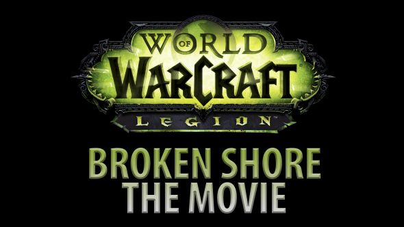 WoW Legion Broken Shore The Movie